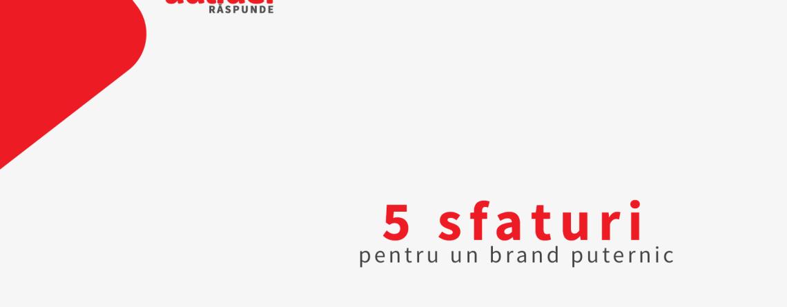 5-sfaturi-pentru-un-brand-puternic